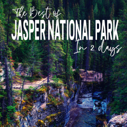 How to Spend Two Days In Jasper National Park